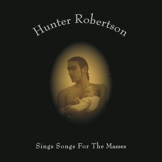 CD Cover - Hunter Robertson Sings Songs for the Masses